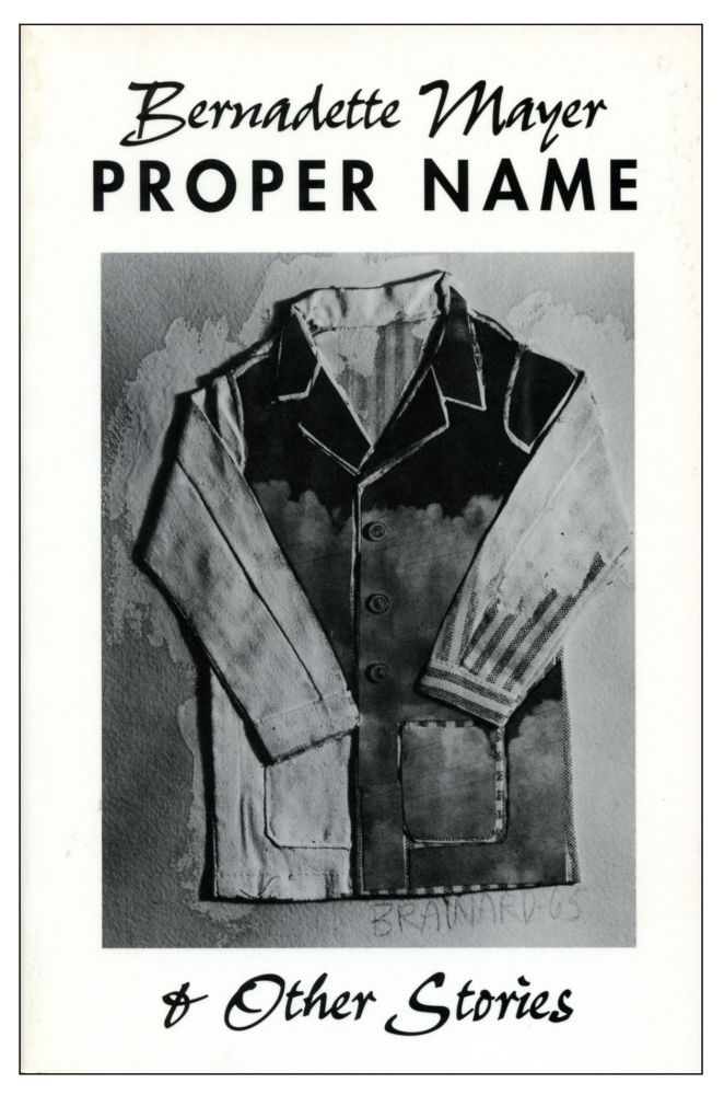 Proper Name & Other Stories. Bernadette Mayer. New Directions Books. 1996.