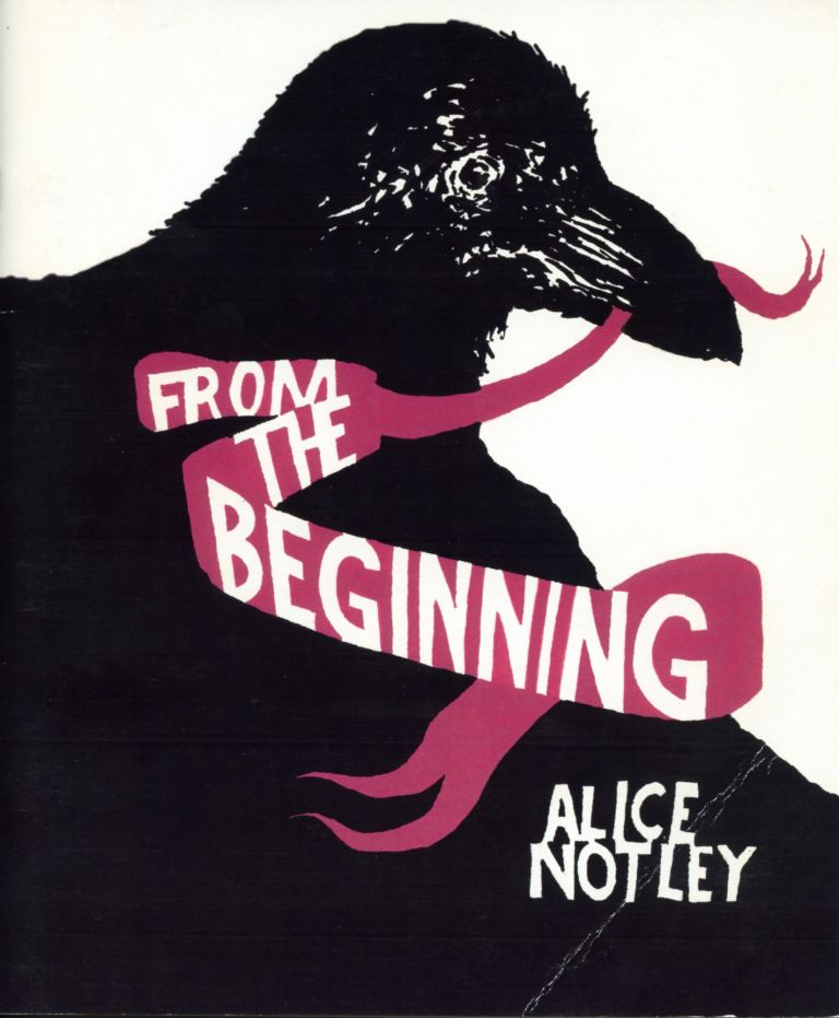From the Beginning. Alice Notley. The Owl Press. 2005.