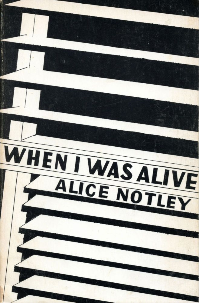 When I Was Alive. Alice Notley. Vehicle Editions. 1980.