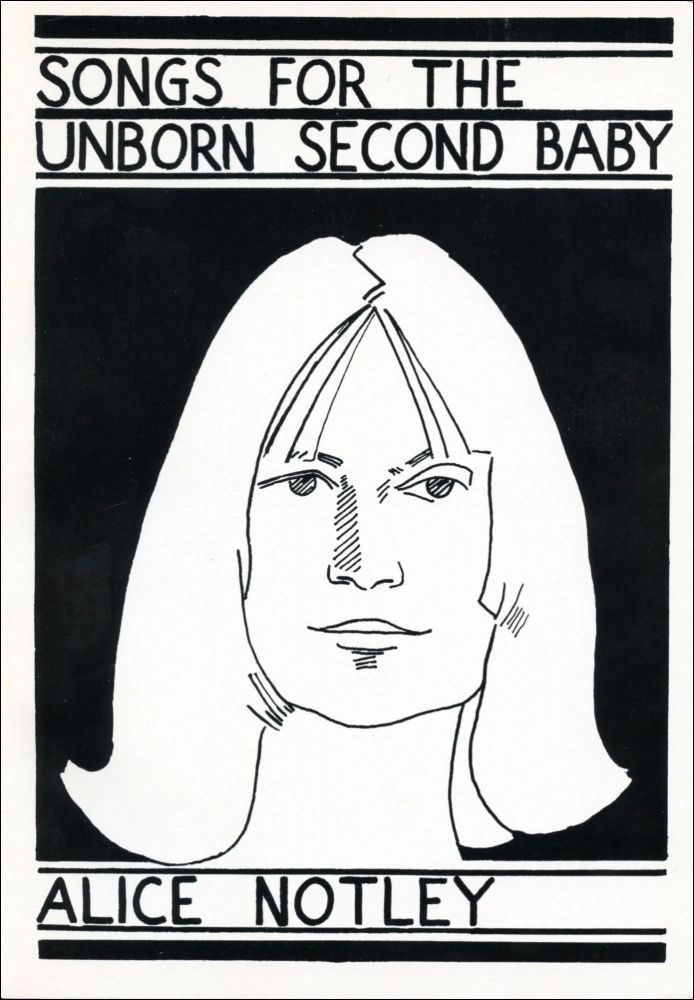 Songs for the Unborn Second Baby. Alice Notley. United Artists. 1979.