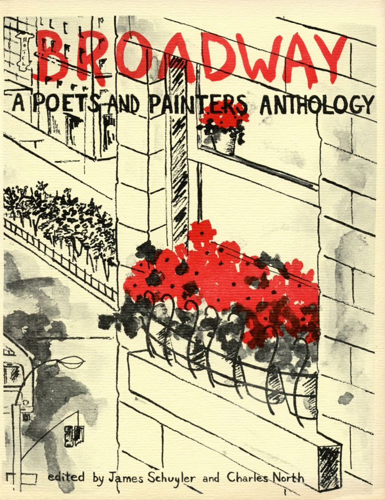 Broadway: A Poets and Painters Anthology. James Schuyler, eds Charles North. Swollen Magpie Press. 1979.