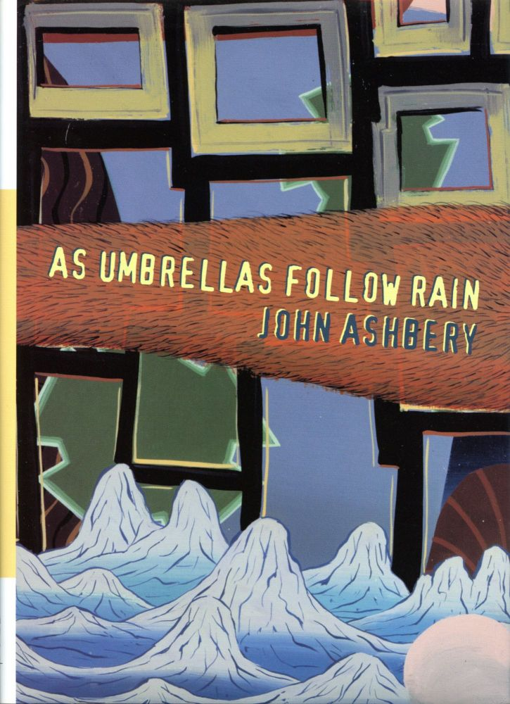 As Umbrellas Follow Rain. John Ashbery. Qua Books. 2001.