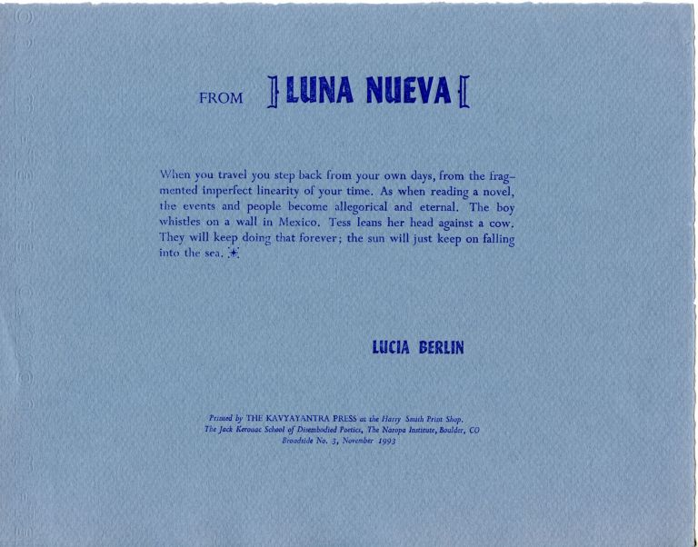 From Luna Nueva. Lucia Berlin. The Kavyayantra Press. 1993.