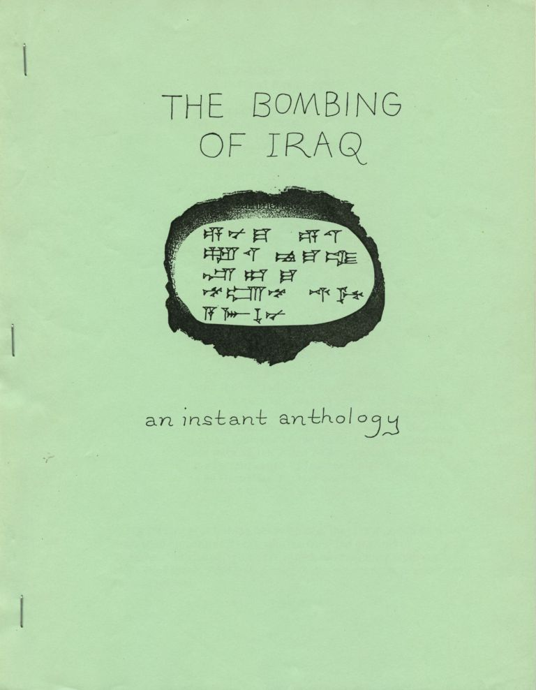 The Bombing of Iraq: An Instant Anthology. Edward Sanders. Perf-Po Press. [1991].