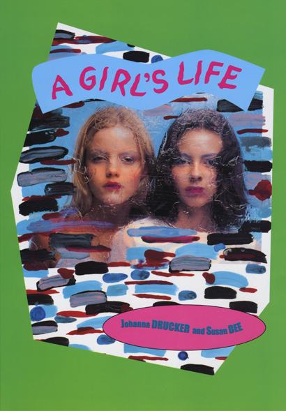 A Girl's Life. Johanna Drucker, Susan Bee. Granary Books. 2002.