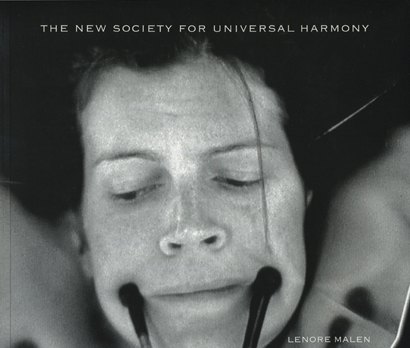 The New Society for Universal Harmony. Lenore Malen. Granary Books. 2005.