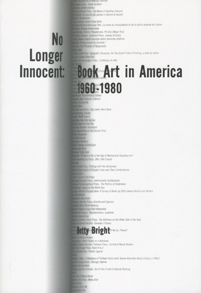 No Longer Innocent: Book Art in America 1960-1980. Betty Bright. Granary Books. 2005.
