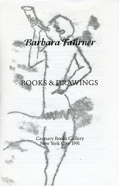 Books and Drawings. Barbara Fahrner. Granary Books. 1991.
