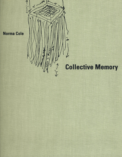 Collective Memory. Norma Cole. Granary Books & The Poetry Center. 2006.