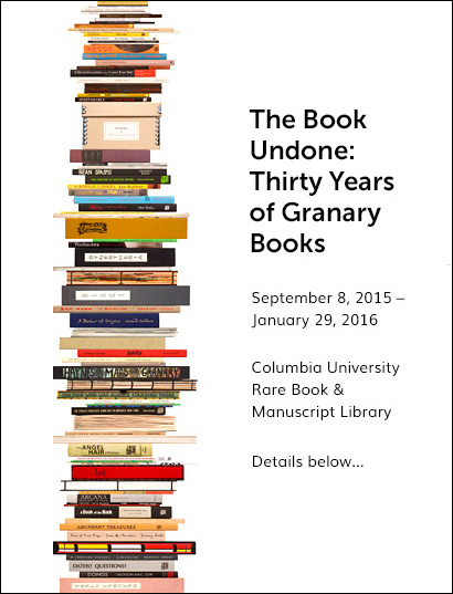 The Book Undone: Thirty Years of Granary Books. Steve Clay. Granary Books. 2015.