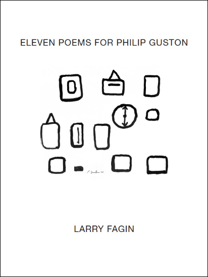 11 Poems for Philip Guston. Larry Fagin, Philip Guston. Granary Books. 2016.