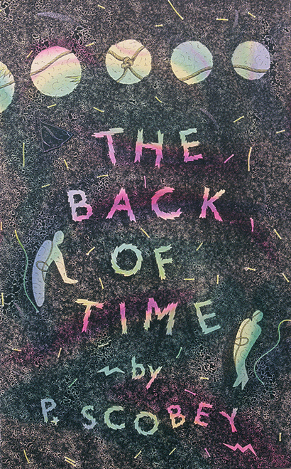 The Back of Time. Pati Scobey. Granary Books. 1992.