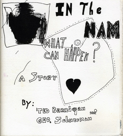 In The Nam What Can Happen? Ted Berrigan, George Schneeman. Granary Books. 1997.