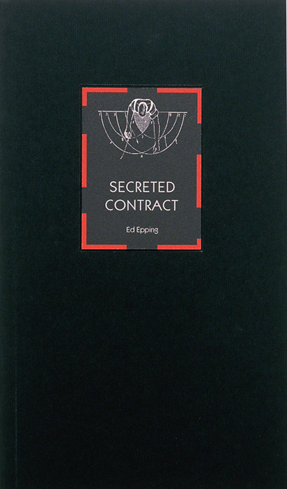 Secreted Contract. Ed Epping. Granary Books. 1998.
