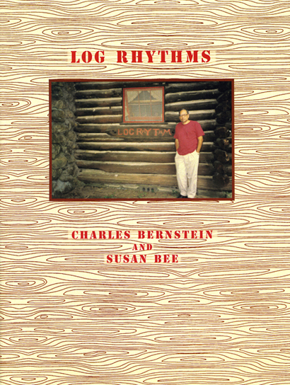 Log Rhythms. Susan Bee, Charles Bernstein. Granary Books. 1998.
