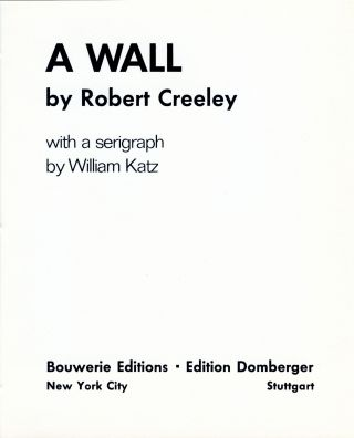A Wall. Robert Creeley. Bouwerie Editions / Edition Domberger. 1969.