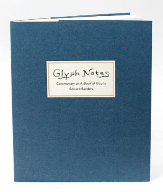 A Book of Glyphs. Edward Sanders. Granary Books. 2014.