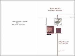 Interior Voice: The Great Practice. Whit Griffin, Timothy C. Ely. Granary Books. 2020.