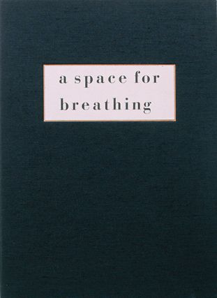 A Space for Breathing. Shelagh Keeley. Granary Books. 1992.